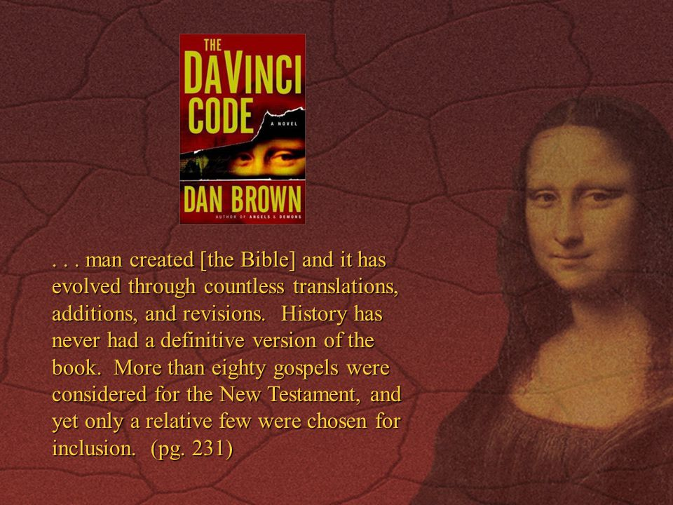 man created [the Bible] and it has evolved through countless translations, additions, and revisions.